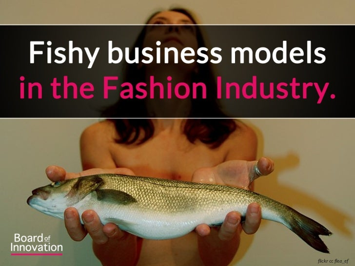 Fishy business models in the fashion industry. (by @nickdemey @boardofinno)
