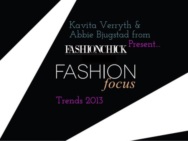 Kavita Verryth &   Abbie Bjugstad from                 Present...Trends 2013