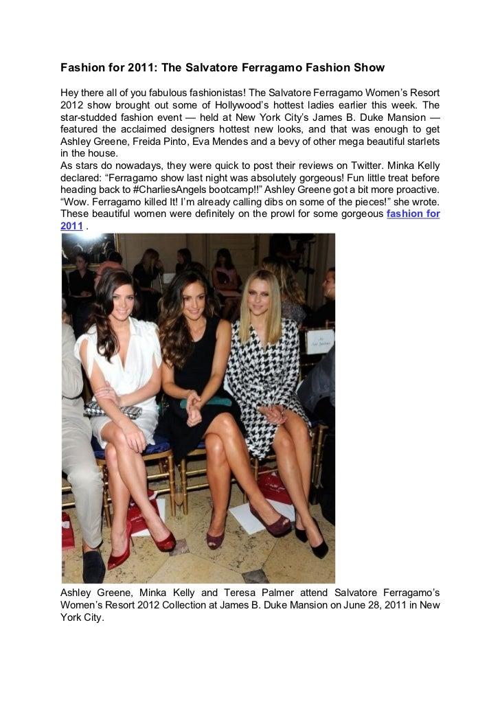 Fashion for 2011: The Salvatore Ferragamo Fashion ShowHey there all of you fabulous fashionistas! The Salvatore Ferragamo ...