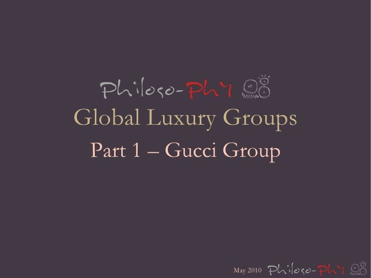 Global Luxury Groups Part 1 – Gucci Group May 2010
