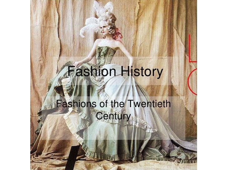 Fashion History<br />Fashions of the Twentieth Century<br />