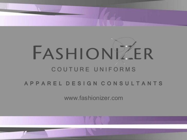 A P P A R E L  D E S I G N  C O N S U L T A N T S www.fashionizer.com