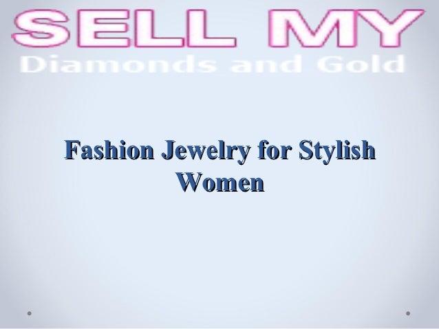Fashion Jewelry for Stylish         Women