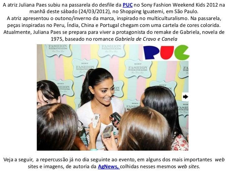 A atriz Juliana Paes subiu na passarela do desfile da PUC no Sony Fashion Weekend Kids 2012 na             manhã deste sáb...