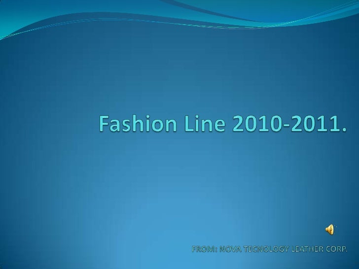 Fashion Line 2010-2011. FROM: NOVA TECNOLOGY LEATHER CORP.<br />