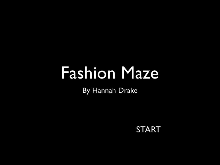 Fashion Maze   By Hannah Drake                     START