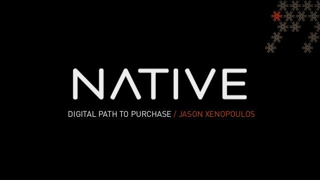 DIGITAL PATH TO PURCHASE / JASON XENOPOULOS