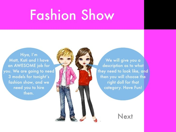 Fashion Show          Hiya, I'm   Matt, Kati and I have          We will give you a   an AWESOME job for           descrip...