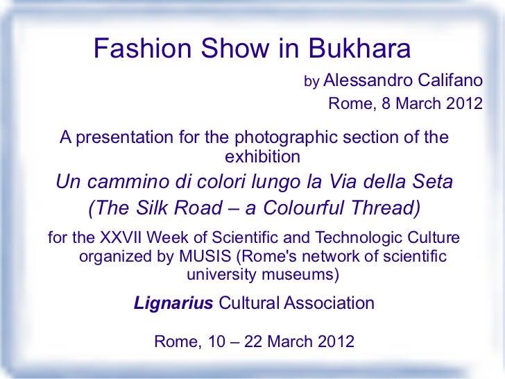 Fashion Show in Bukhara                                  by Alessandro Califano                                      Rome,...