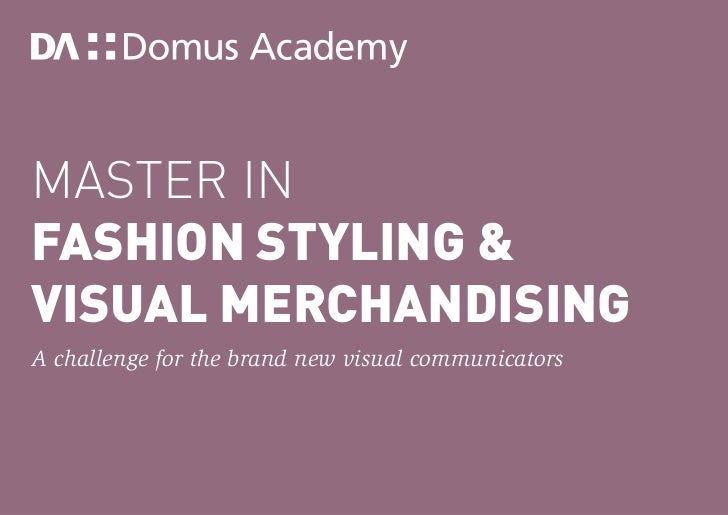 Master inFashion Styling &Visual MerchandisingA challenge for the brand new visual communicators