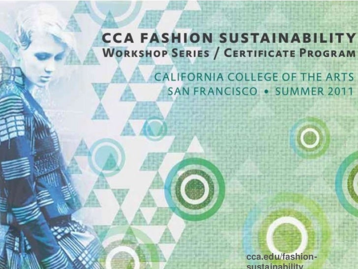 CCA fashion and sustainability<br />cca.edu/fashion-sustainability<br />