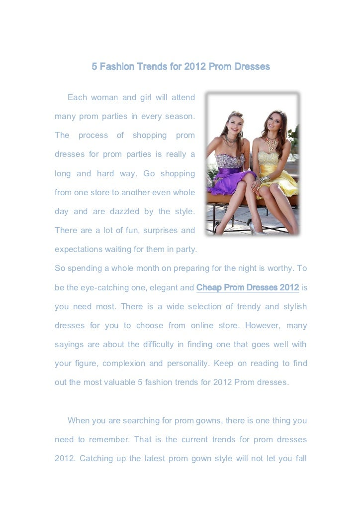 5 Fashion Trends for 2012 Prom Dresses   Each woman and girl will attendmany prom parties in every season.The   process   ...