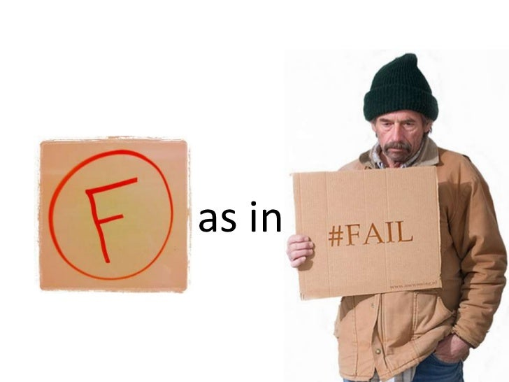 F as in failure   slideshare