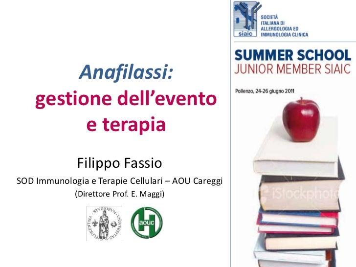 Anafilassi:gestione dell'evento e terapia<br />Filippo Fassio<br />SOD Immunologia e Terapie Cellulari– AOU Careggi<br />(...