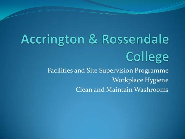 Facilities and Site Supervision Programme Workplace Hygiene Clean and Maintain Washrooms