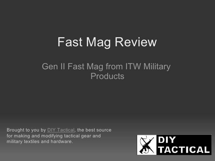 Fast Mag Review                Gen II Fast Mag from ITW Military                             Products     Brought to you b...