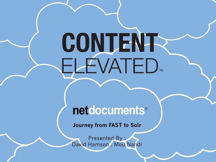 Journey from FAST to Solr      Presented By :David Hamson , Mou Nandi