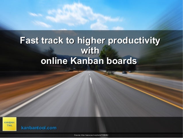 Fast track to higher productivityFast track to higher productivity withwith online Kanban boardsonline Kanban boards kanba...