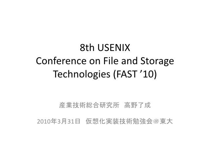 8th  USENIX   Conference  on  File  and  Storage      Technologies  (FAST  '10)                        ...