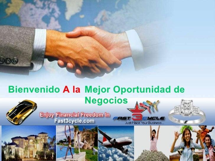 Bienvenido A la Mejor Oportunidad de Negocios