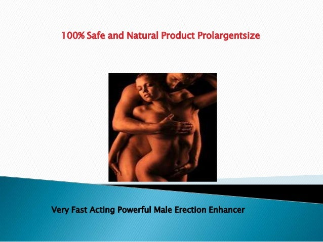 Fast acting powerful male erection enhancer