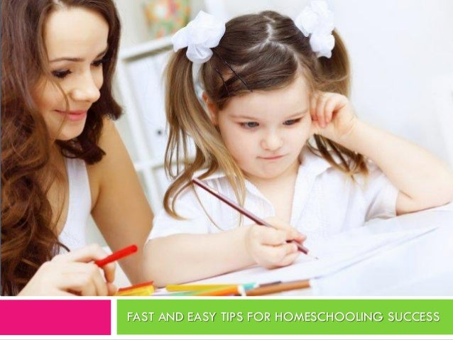 FAST AND EASY TIPS FOR HOMESCHOOLING SUCCESS