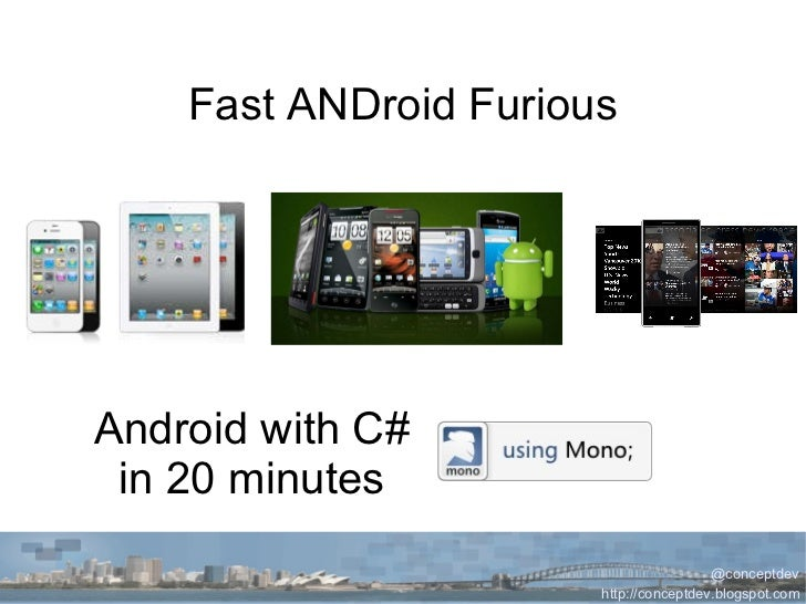 Fast ANDroid Furious Android with C# in 20 minutes