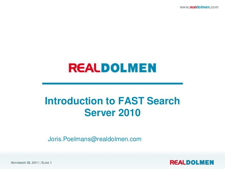 www.realdolmen.com                      Introduction to FAST Search                              Server 2010              ...