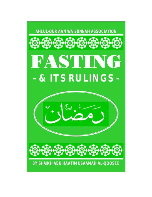 AHLUL-QURAAN WA SUNNAH ASSOCIATIONFASTING- & ITS RULINGS -BY SHAIKH ABU HAATIM USAAMAH AL-QOOSEE