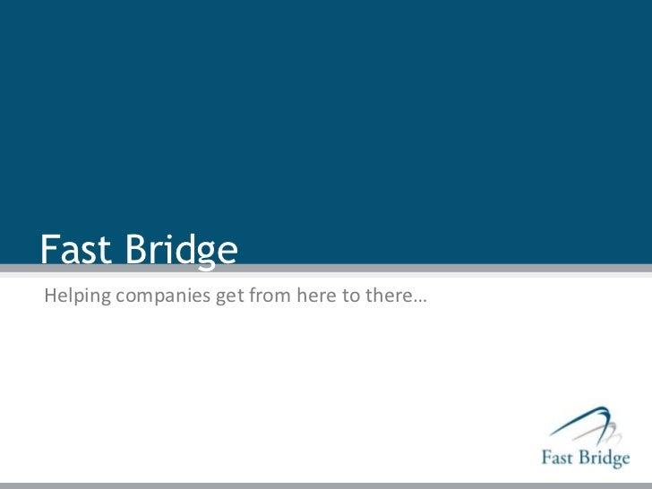 Fast bridge overview start up