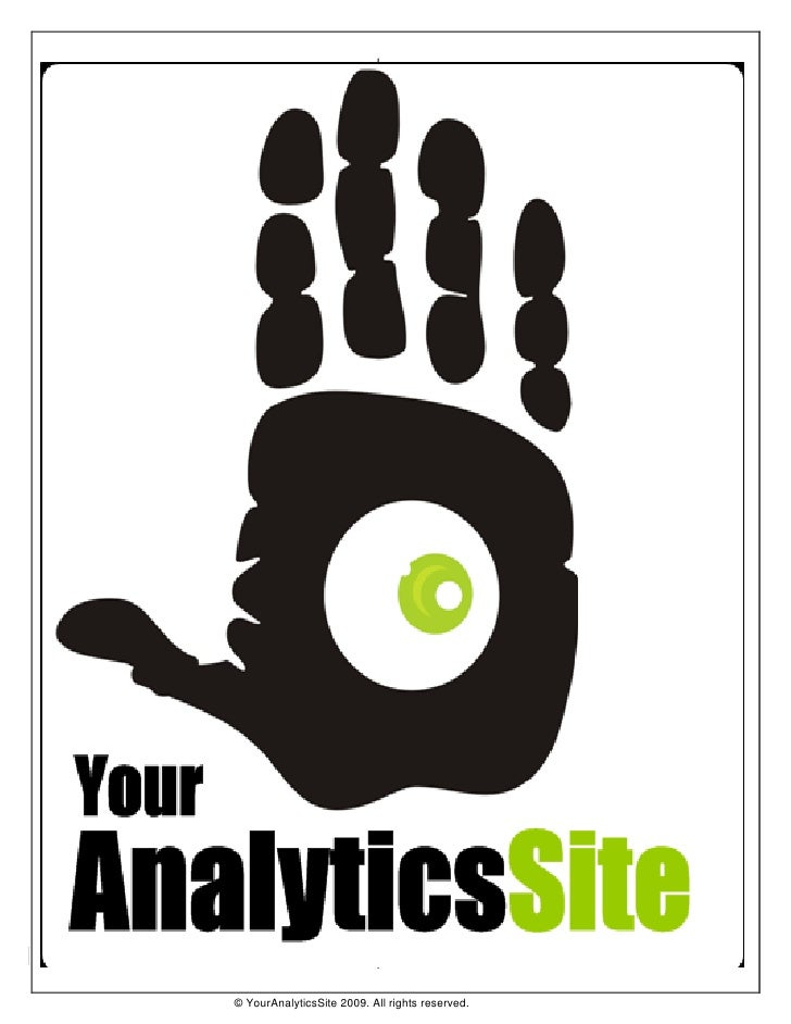 © YourAnalyticsSite 2009. All rights reserved.