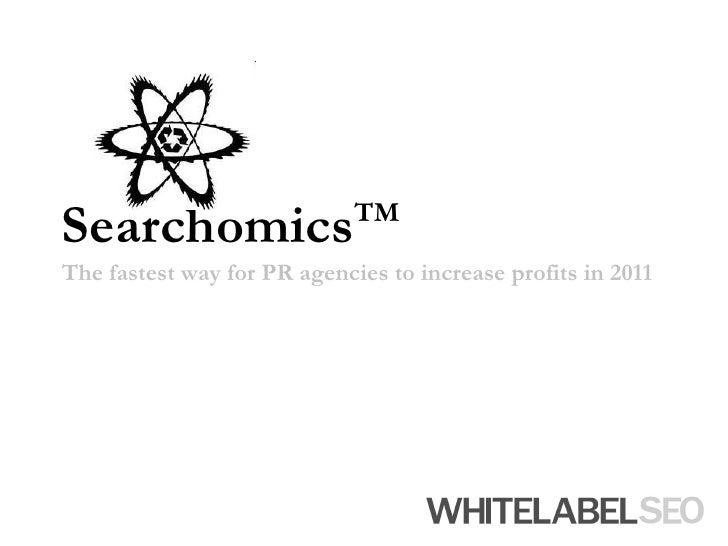 SearchomicsTMThe fastest way for PR agencies to increase profits in 2011