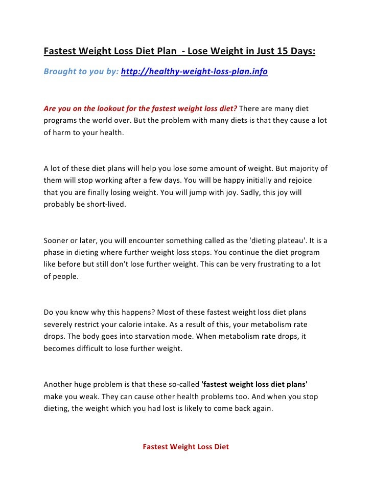 Fastest Weight Loss Diet Plan - Lose Weight in Just 15 Days: Brought to you by: http://healthy-weight-loss-plan.info   Are...