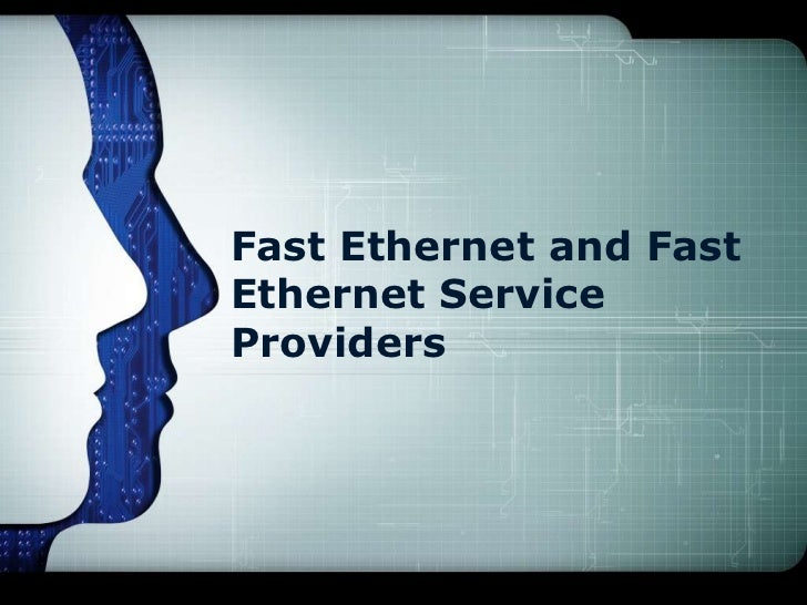 Fast Ethernet and FastEthernet ServiceProviders