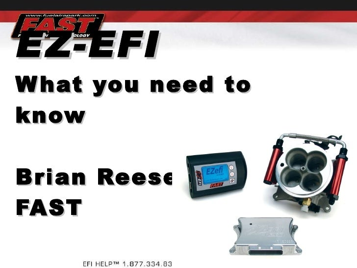 EZ-EFI What you need to know Brian Reese FAST