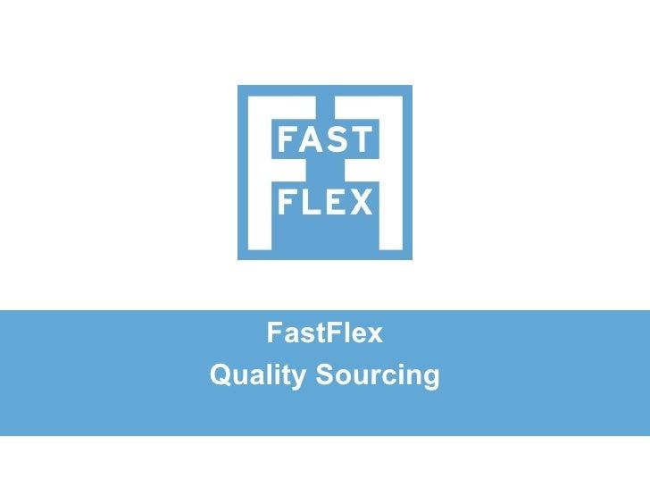 FastFlexQuality Sourcing