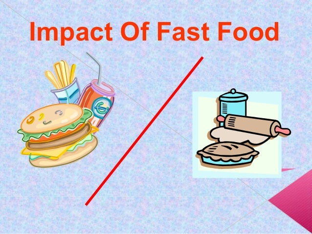 "the impact of fast food A study published in ""pediatrics"" in 2004 found fast-food consumption and regularly consuming junk food can negatively impact how junk food affects."