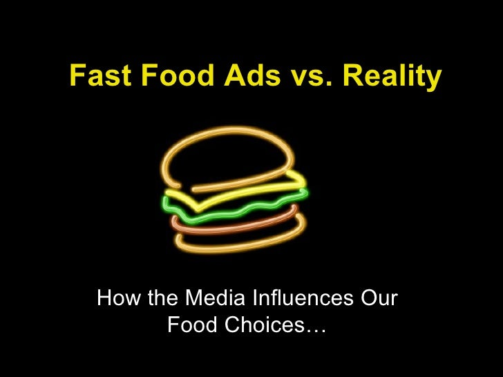 Fast Food Ads vs. Reality How the Media Influences Our Food Choices…
