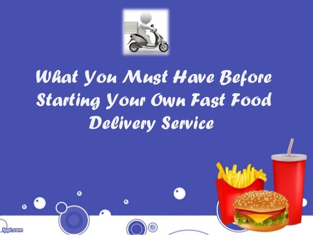 what you must have before starting your own fast food delivery servic. Black Bedroom Furniture Sets. Home Design Ideas