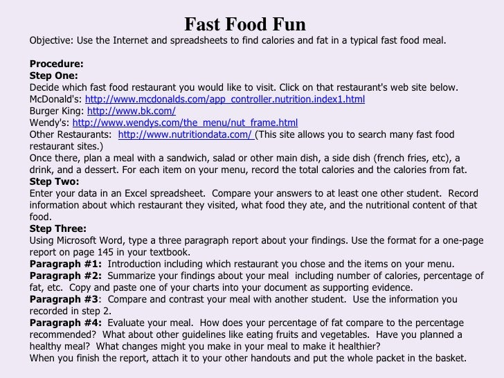 Fast Food Fun Objective: Use the Internet and spreadsheets to find calories and fat in a typical fast food meal. Procedure...