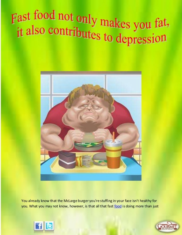 Fast food not only makes you fat, it also contributes to depression