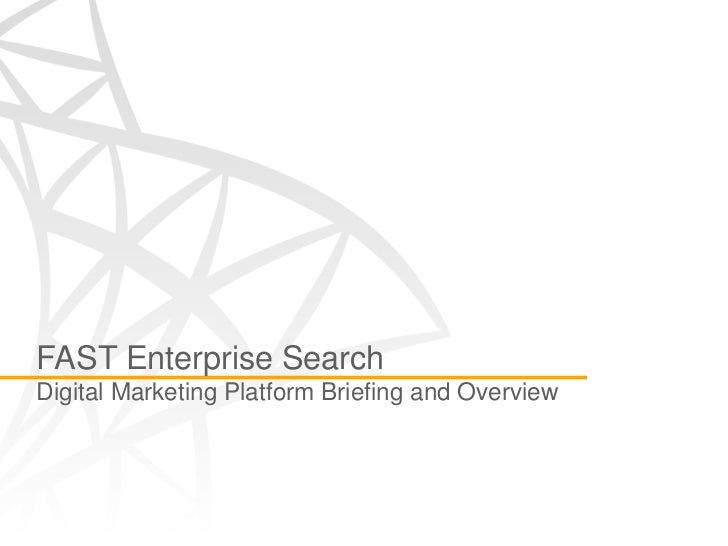 FAST Enterprise SearchDigital Marketing Platform Briefing and Overview