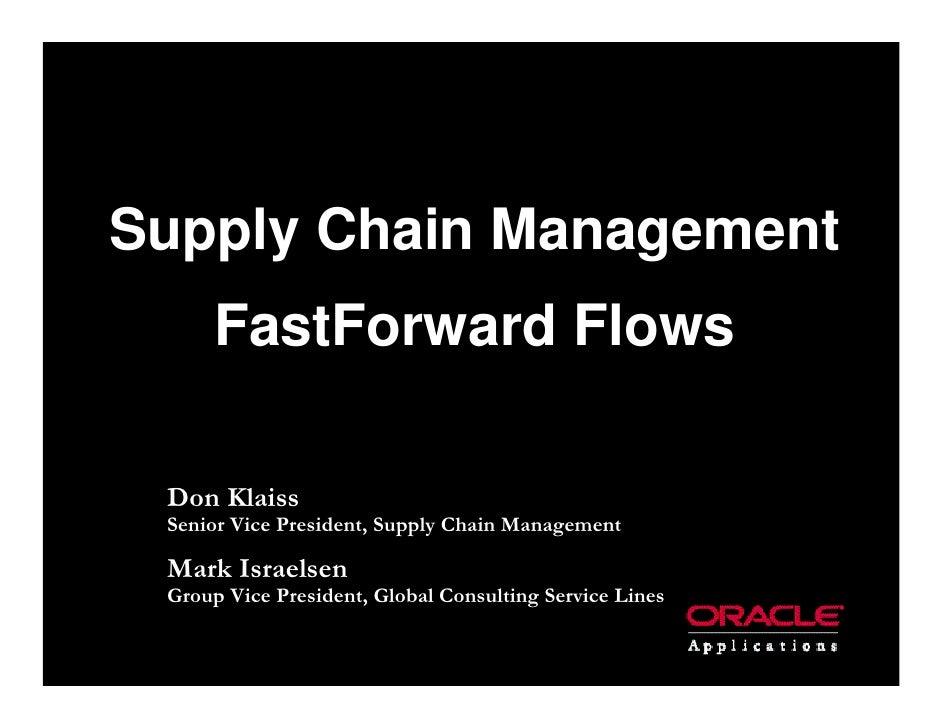 Don Klaiss Senior Vice President, Supply Chain Management Mark Israelsen Group Vice President, Global Consulting Service L...