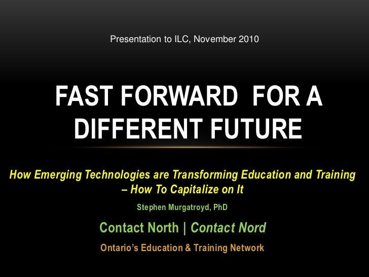 Fast forward for a difrerent future nov 2010 ontario