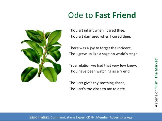 Ode to Fast Friend Thou art infant when I cared thee, Thou art damaged when I cured thee. There was a joy to forget the in...