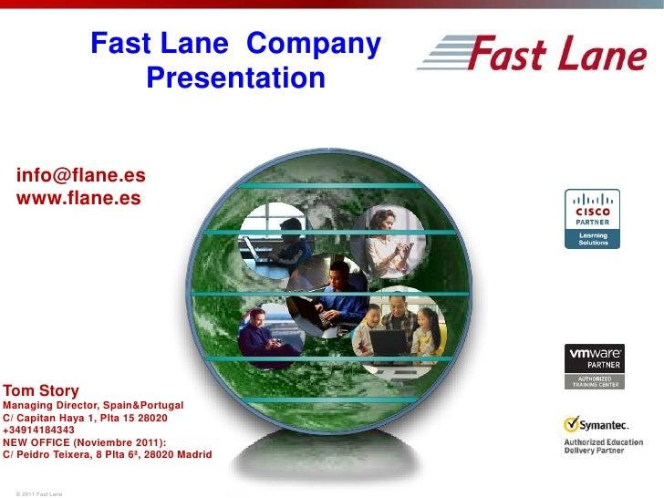 Fast Lane Company <br />Presentation<br />info@flane.es www.flane.es <br />Tom Story<br />Managing Director, Spain&Portug...