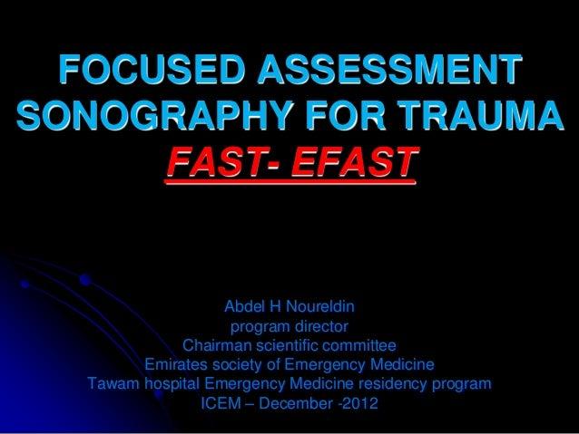 FOCUSED ASSESSMENTSONOGRAPHY FOR TRAUMA      FAST- EFAST                   Abdel H Noureldin                    program di...