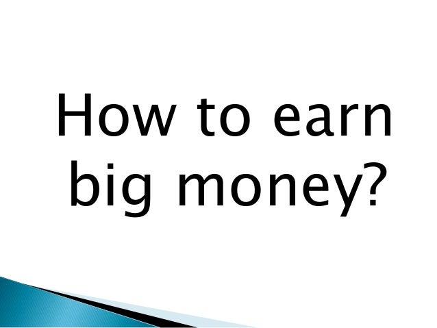 How can I make money?