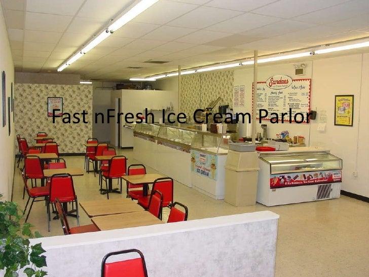 Fast nFresh Ice Cream Parlor