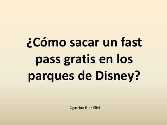 ¿Cómo sacar un fast pass gratis en los parques de Disney? Agustina Ruiz Filei